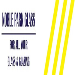 Noble Park Glass